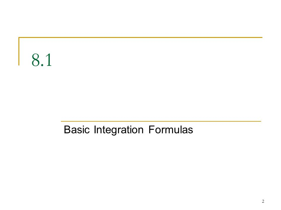 2 8.1 Basic Integration Formulas