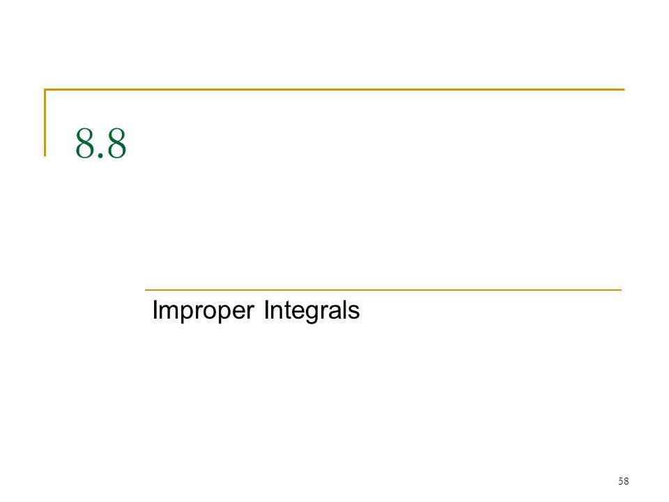 58 8.8 Improper Integrals