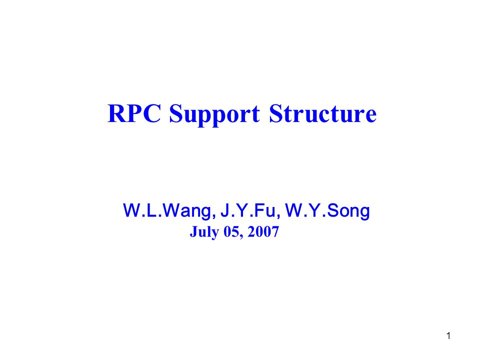 1 RPC Support Structure W.L.Wang, J.Y.Fu, W.Y.Song July 05, 2007