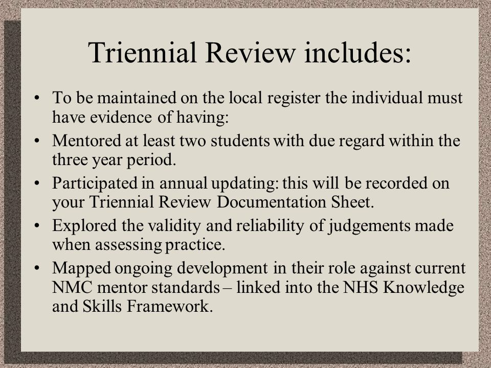 Triennial Review includes: To be maintained on the local register the individual must have evidence of having: Mentored at least two students with due regard within the three year period.