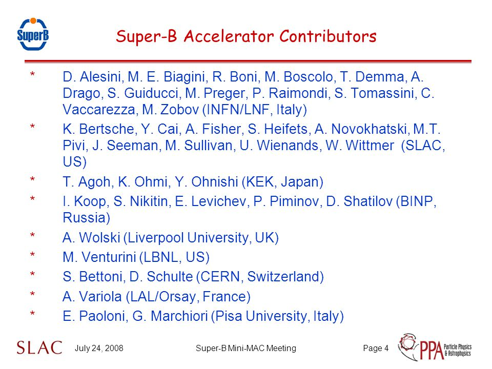 July 24, 2008Super-B Mini-MAC MeetingPage 4 Super-B Accelerator Contributors *D.