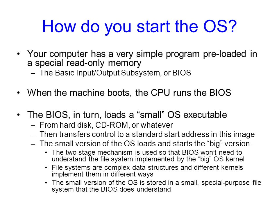 How do you start the OS.