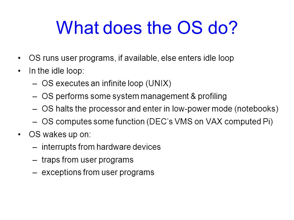 What does the OS do.