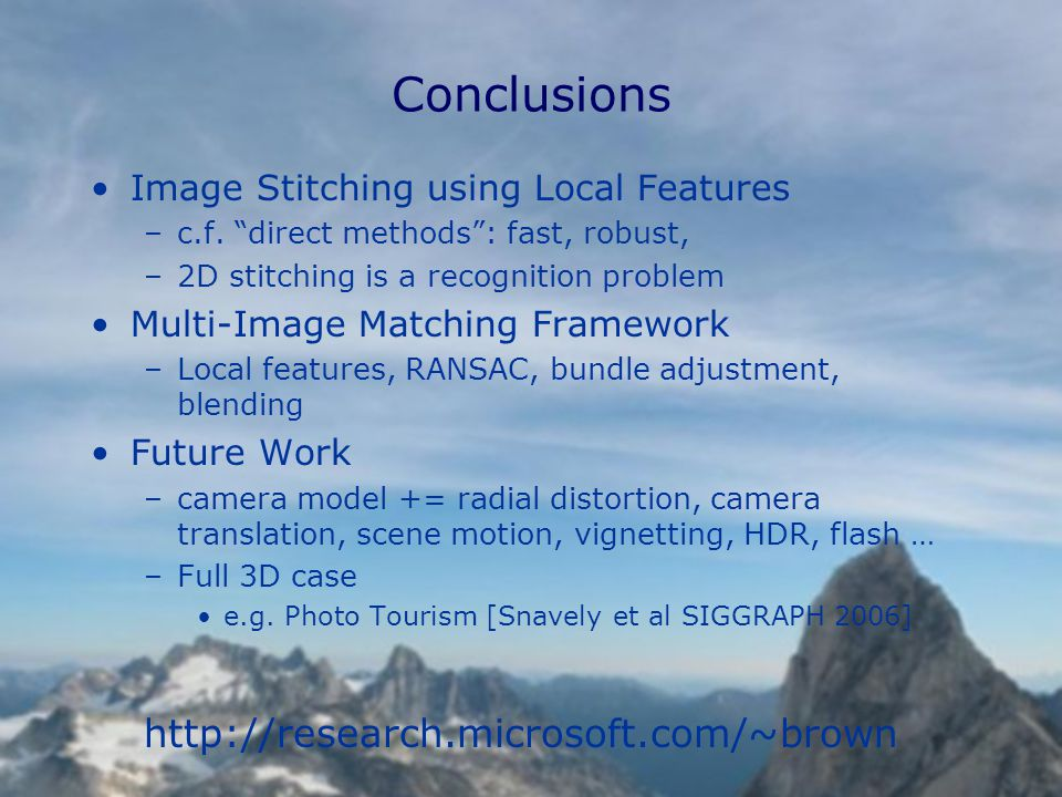 Conclusions Image Stitching using Local Features –c.f.