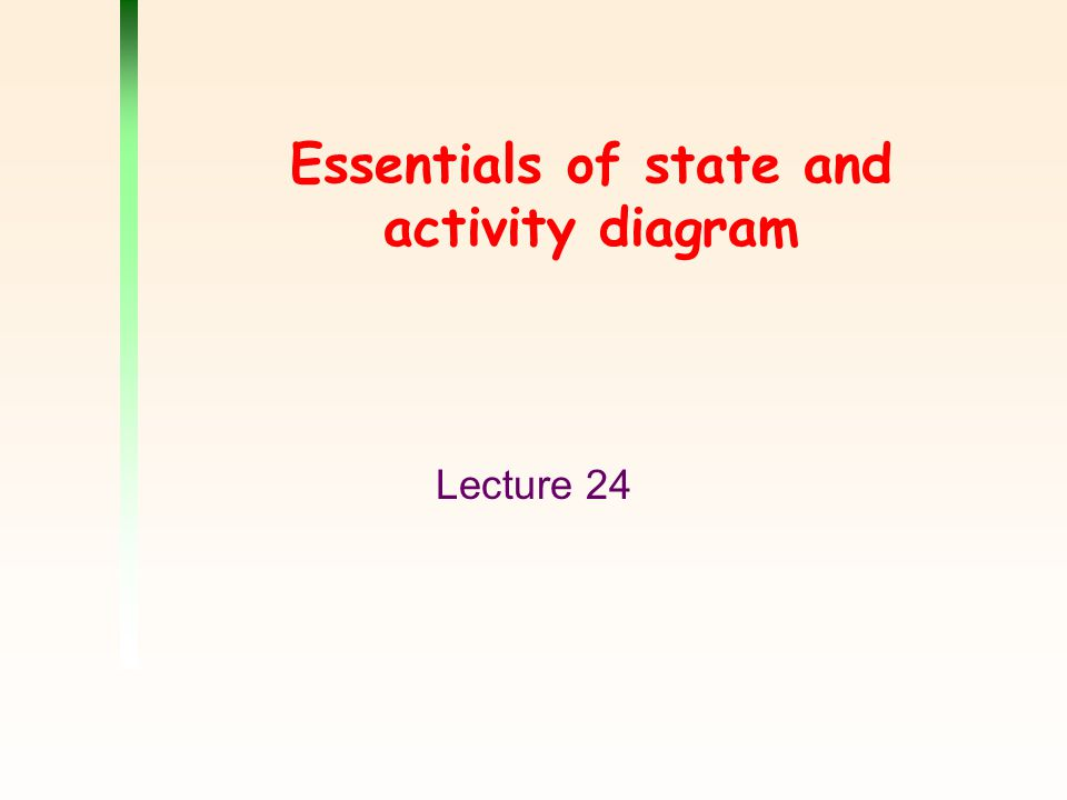 Essentials of state and activity diagram lecture ppt download 1 essentials of state and activity diagram lecture 24 ccuart Image collections