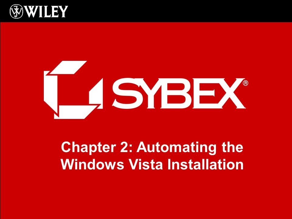 Chapter 2: Automating the Windows Vista Installation