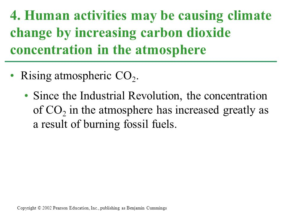 Rising atmospheric CO 2.