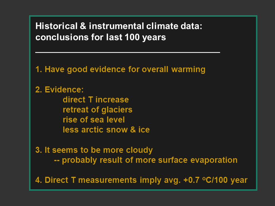 Historical & instrumental climate data: conclusions for last 100 years ____________________________________ 1.