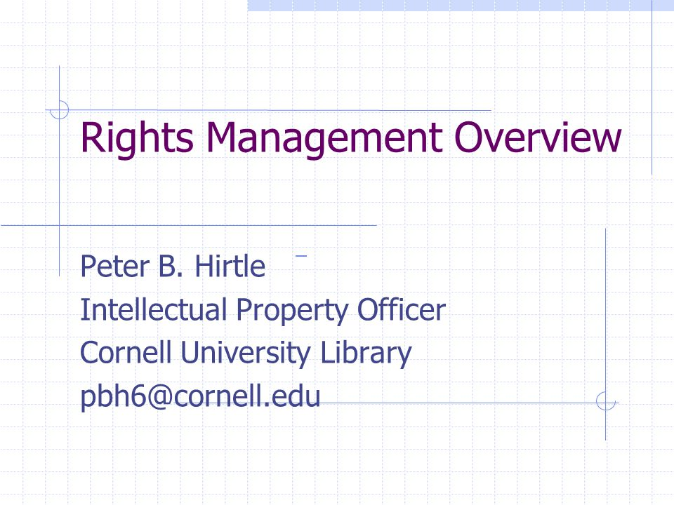 Rights Management Overview Peter B.