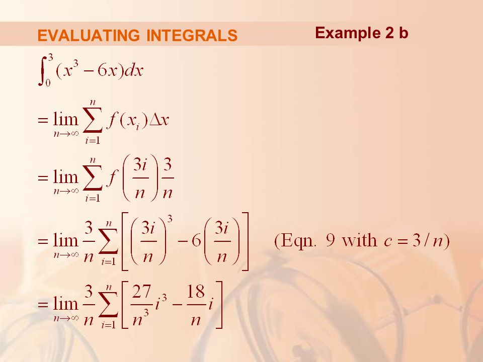 EVALUATING INTEGRALS Example 2 b