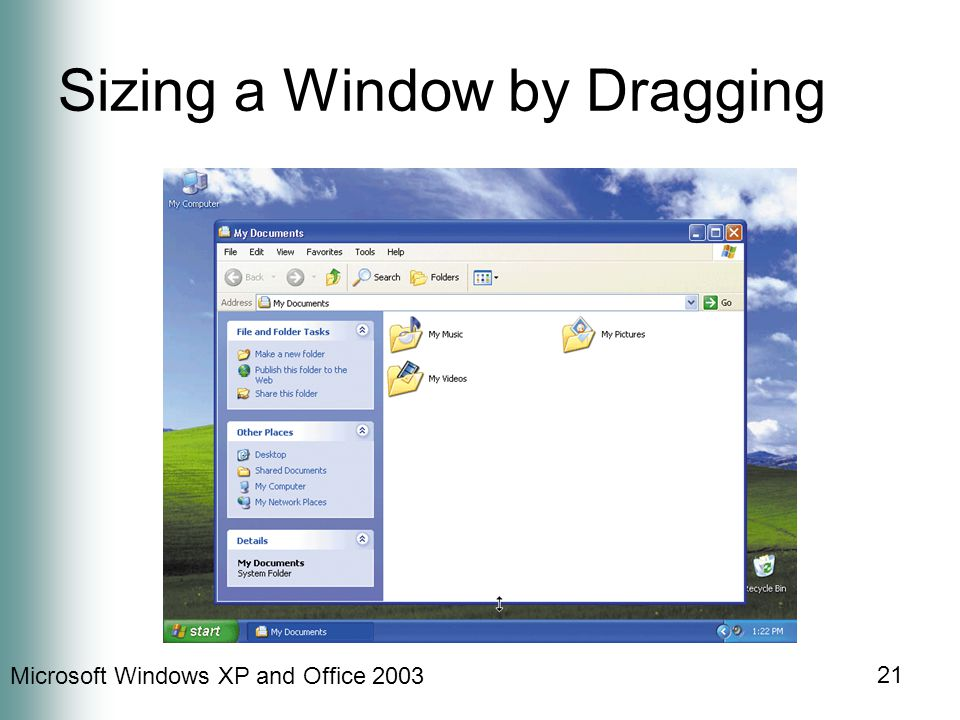 Microsoft Windows XP and Office Sizing a Window by Dragging