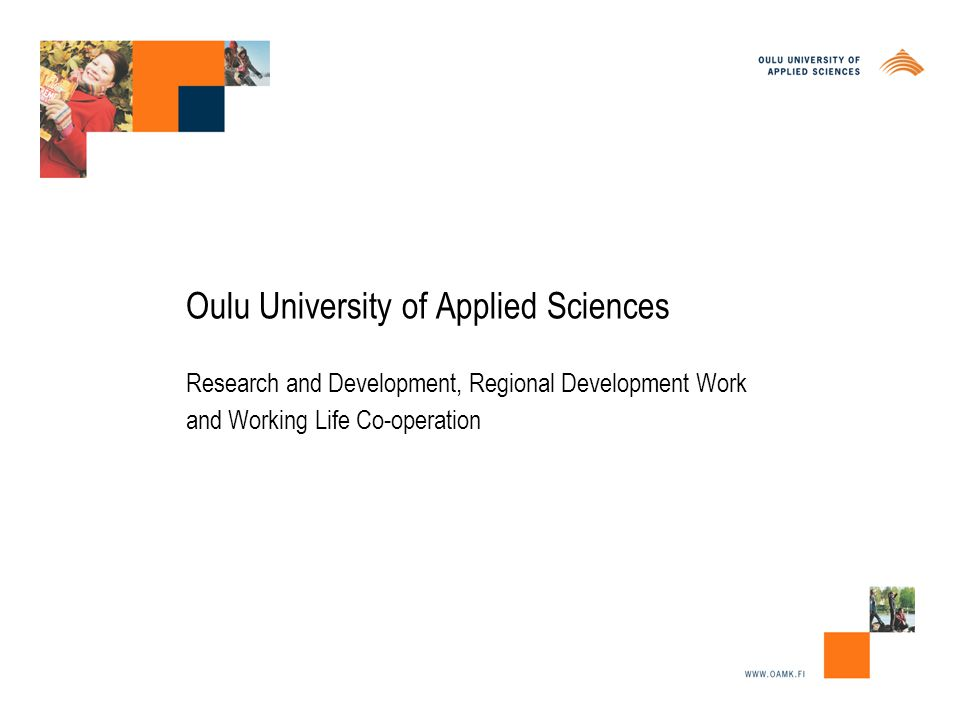Oulu University of Applied Sciences Research and Development, Regional Development Work and Working Life Co-operation