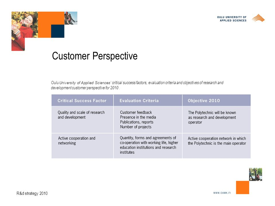 Customer Perspective Oulu University of Applied Sciences' critical success factors, evaluation criteria and objectives of research and development customer perspective for 2010.