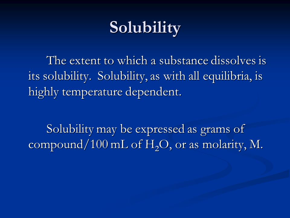 Solubility The extent to which a substance dissolves is its solubility.