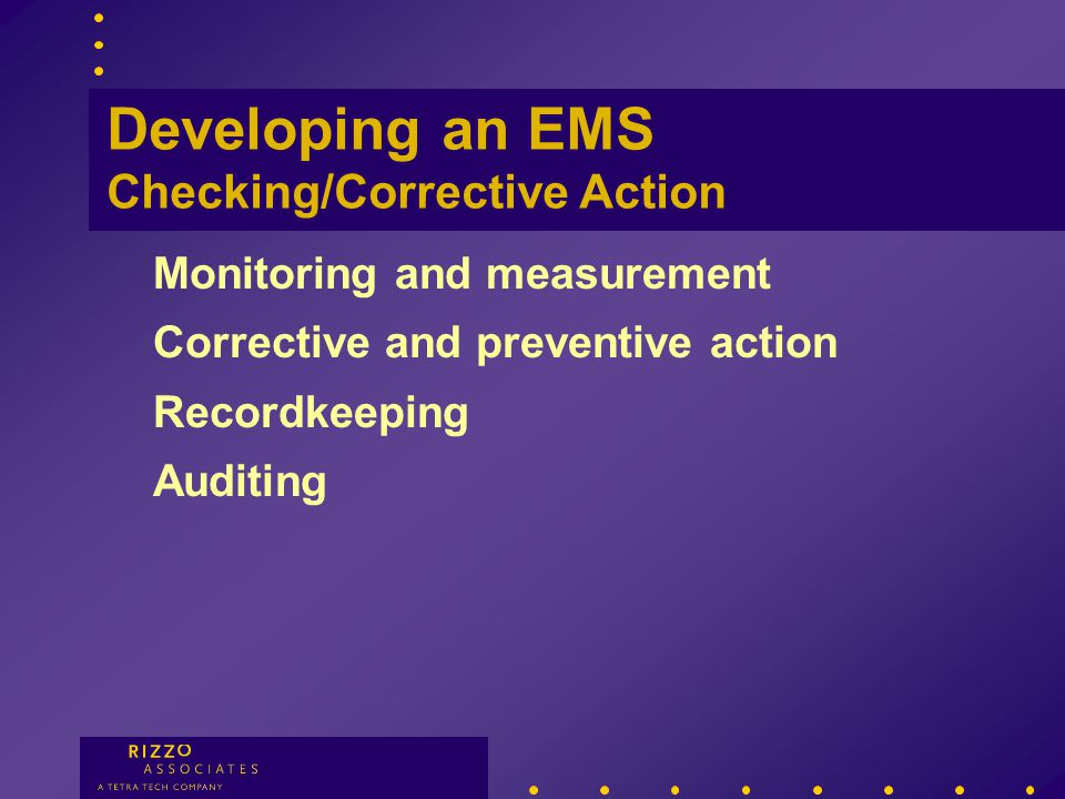 Developing an EMS Implementation Roles and responsibilities Who is responsible.