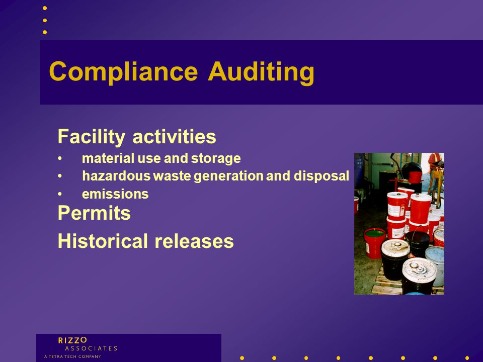 Compliance Auditing An audit is a snapshot in time used to measure environmental compliance.