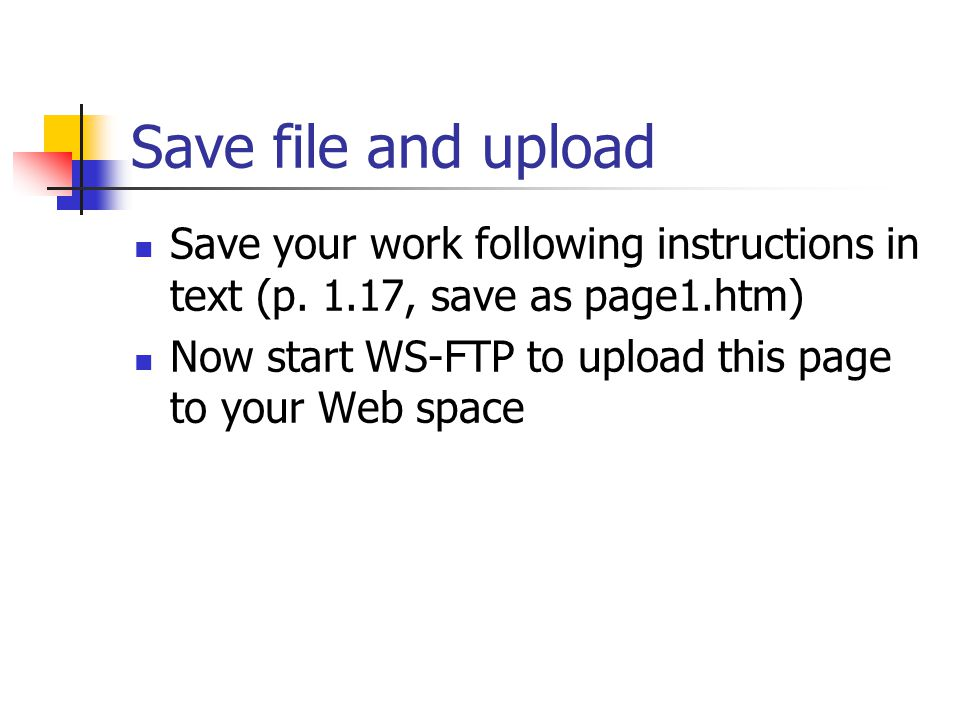 Save file and upload Save your work following instructions in text (p.