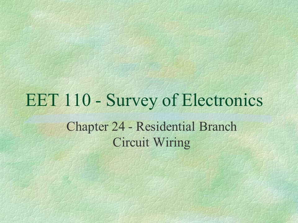 EET Survey of Electronics Chapter 24 - Residential Branch Circuit Wiring