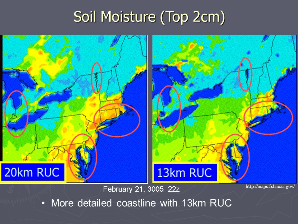 February 21, z More detailed coastline with 13km RUC   Soil Moisture (Top 2cm)