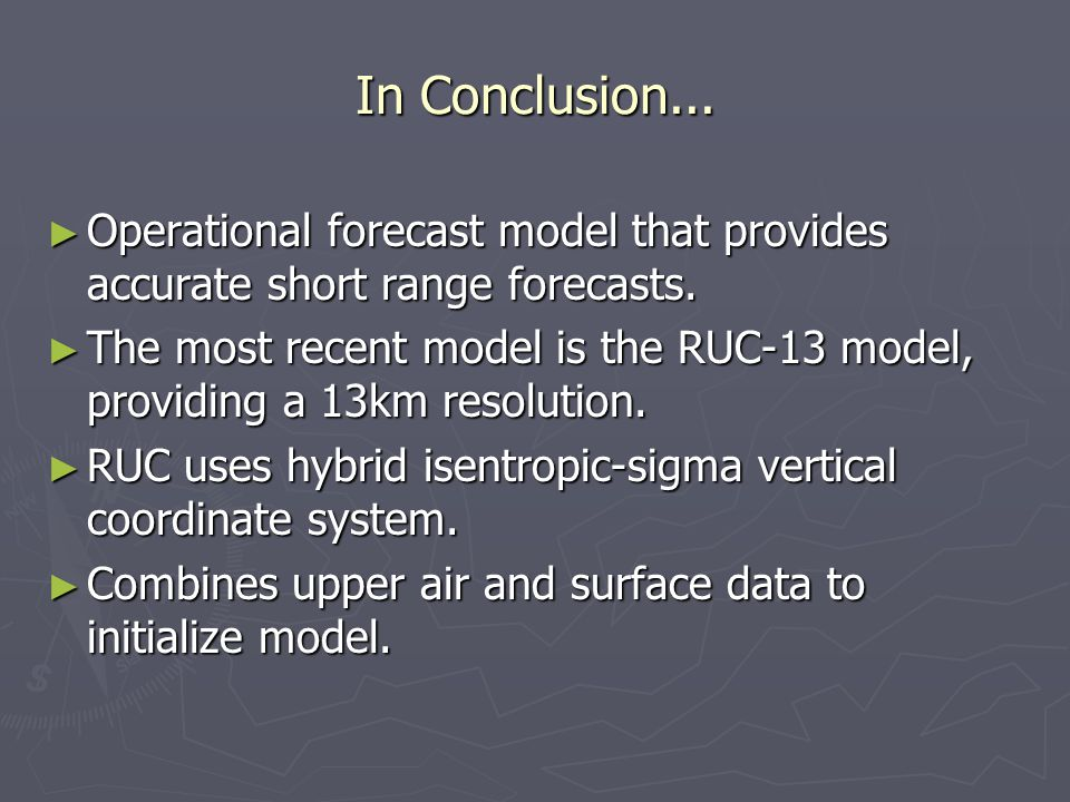 In Conclusion... ► Operational forecast model that provides accurate short range forecasts.