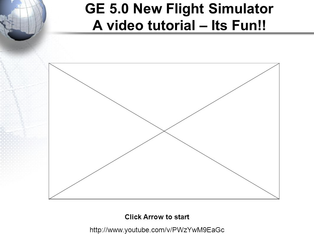 GE 5.0 New Flight Simulator A video tutorial – Its Fun!.
