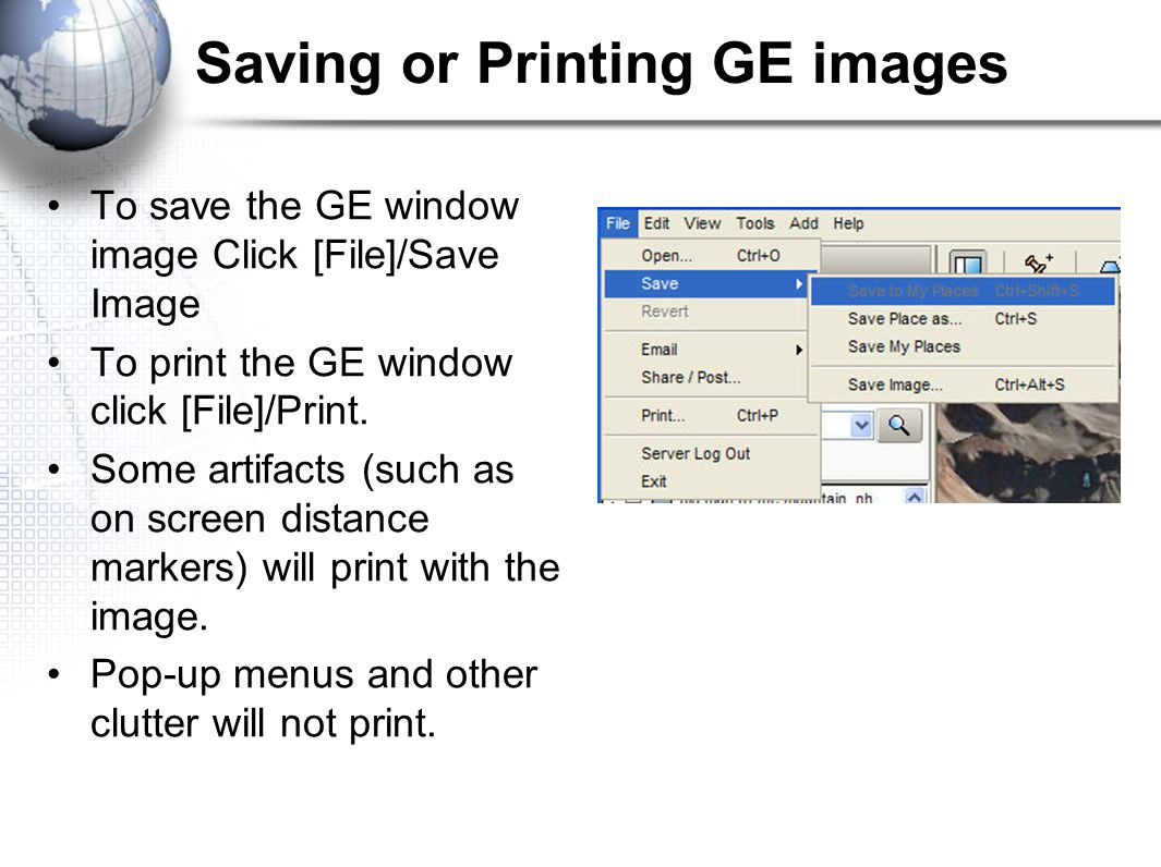 Saving or Printing GE images To save the GE window image Click [File]/Save Image To print the GE window click [File]/Print.