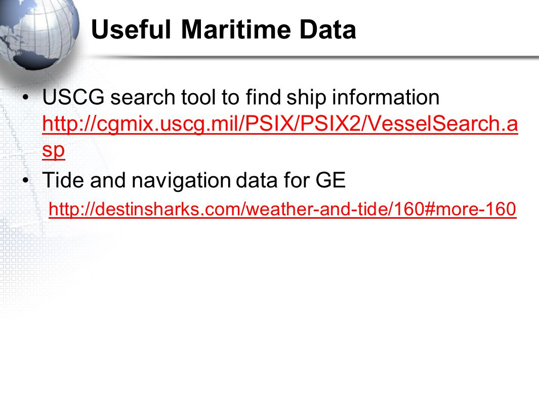 Useful Maritime Data USCG search tool to find ship information   sp   sp Tide and navigation data for GE