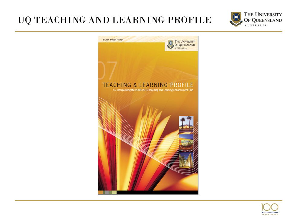UQ TEACHING AND LEARNING PROFILE