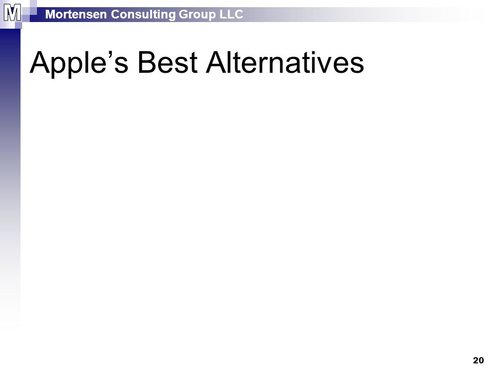Mortensen Consulting Group LLC 20 Apple's Best Alternatives