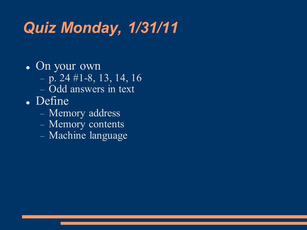 Quiz Monday, 1/31/11 On your own  p.