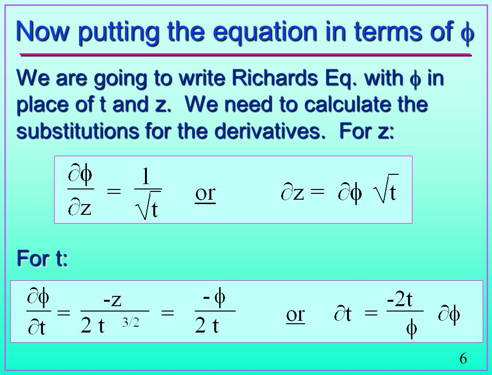 6 Now putting the equation in terms of  We are going to write Richards Eq.