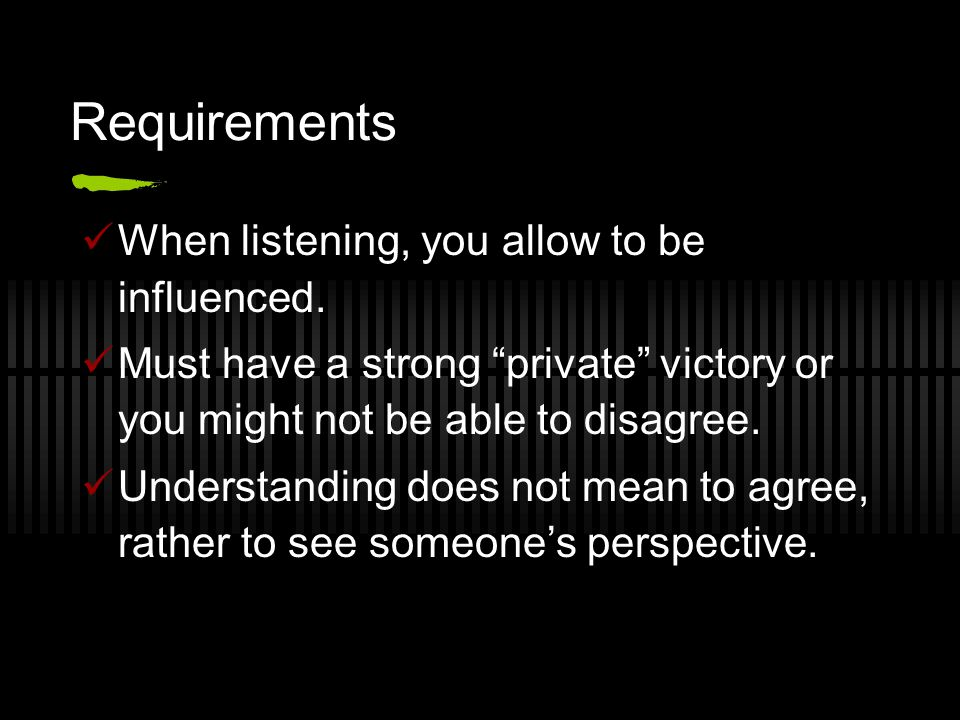 Requirements When listening, you allow to be influenced.