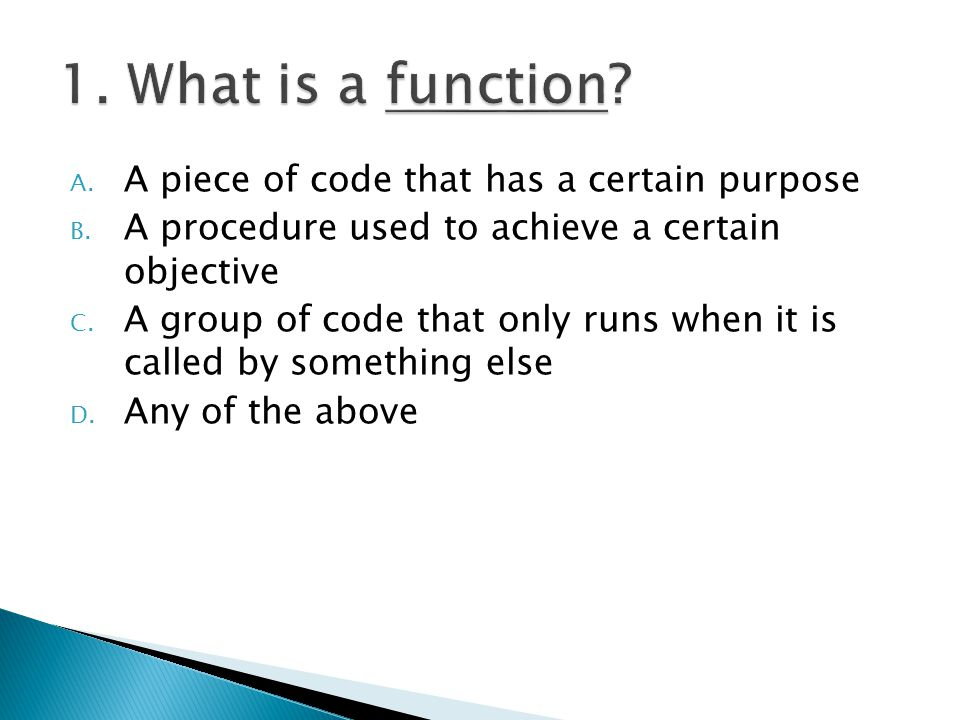 A. A piece of code that has a certain purpose B.