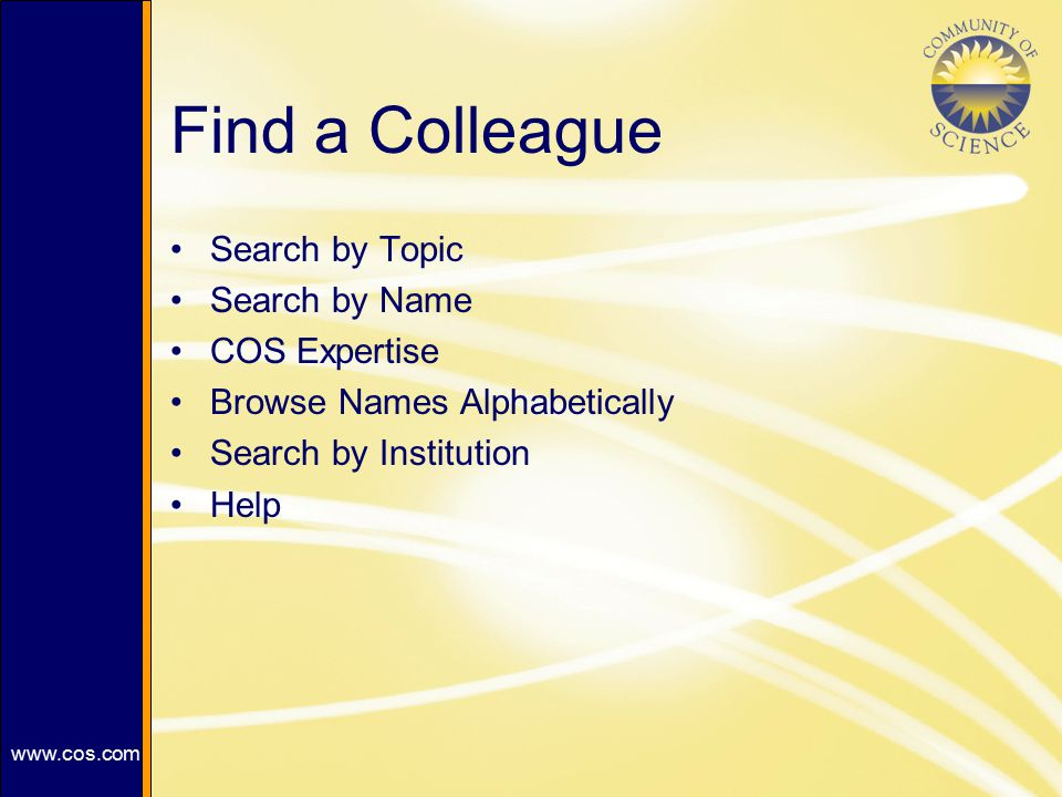 Find a Colleague Search by Topic Search by Name COS Expertise Browse Names Alphabetically Search by Institution Help