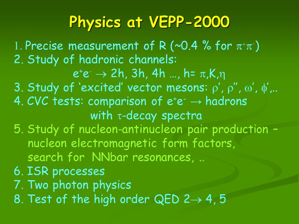 Physics at VEPP-2000  Precise measurement of R (~0.4 % for  +  - ) 2.