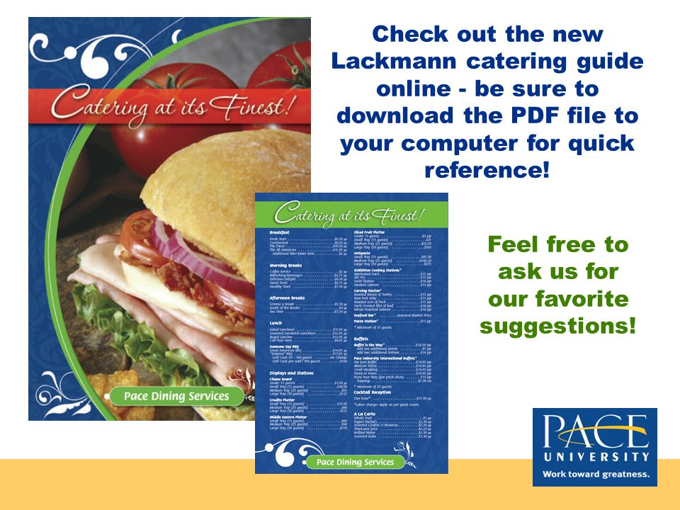 Finding Your Options Lackmann's menu is available online and provides all their catering options.