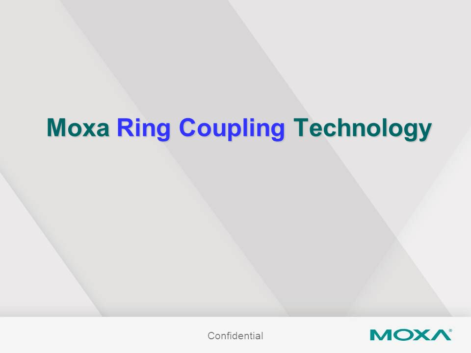 Confidential Moxa Ring Coupling Technology