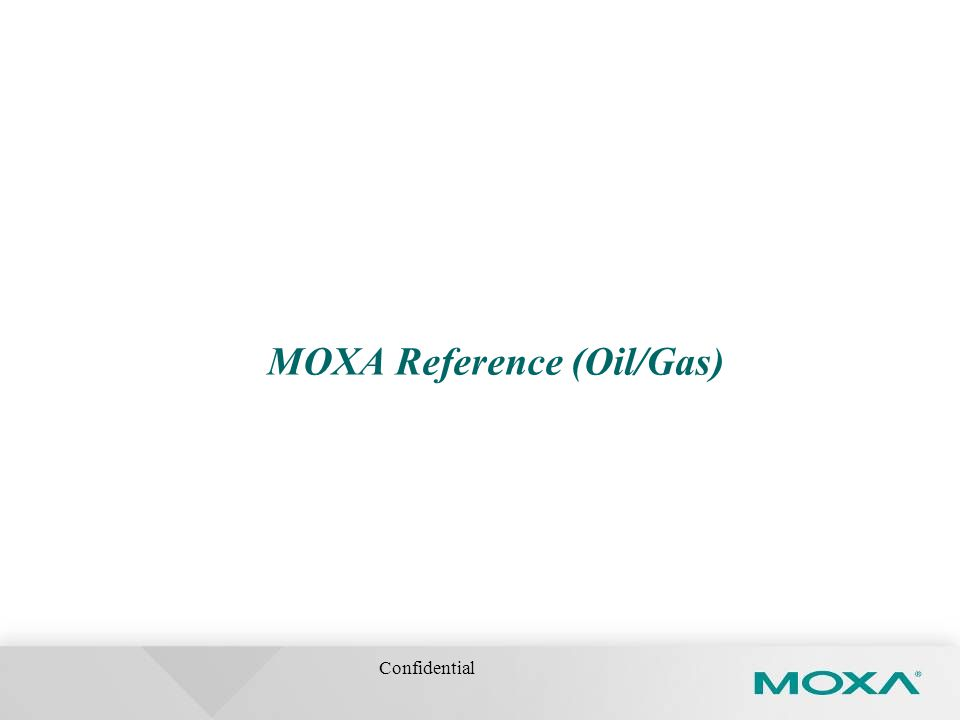 Confidential MOXA Reference (Oil/Gas)