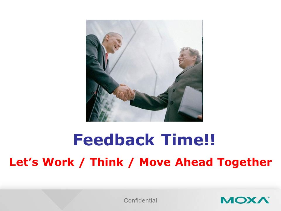 Feedback Time!! Let's Work / Think / Move Ahead Together