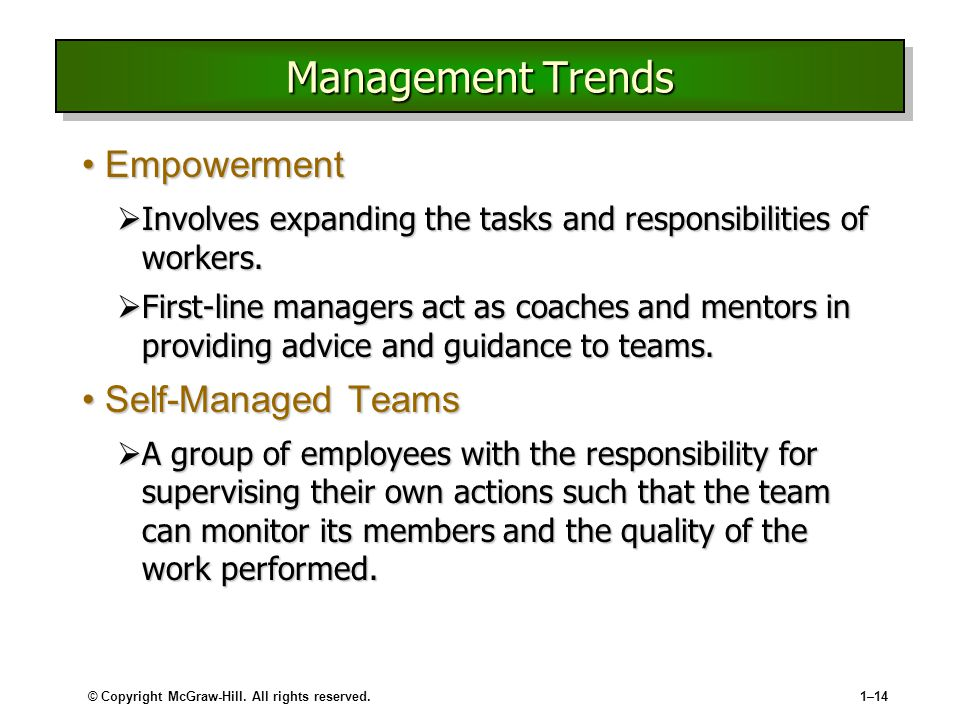 © Copyright McGraw-Hill. All rights reserved.1–14 Management Trends EmpowermentEmpowerment  Involves expanding the tasks and responsibilities of work