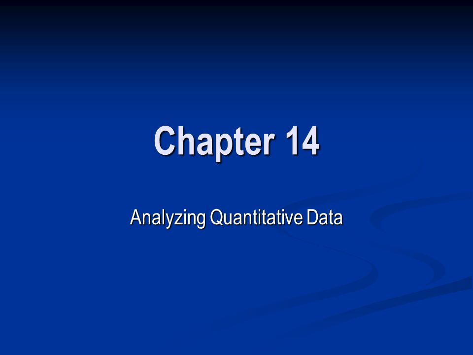 Chapter 14 Analyzing Quantitative Data
