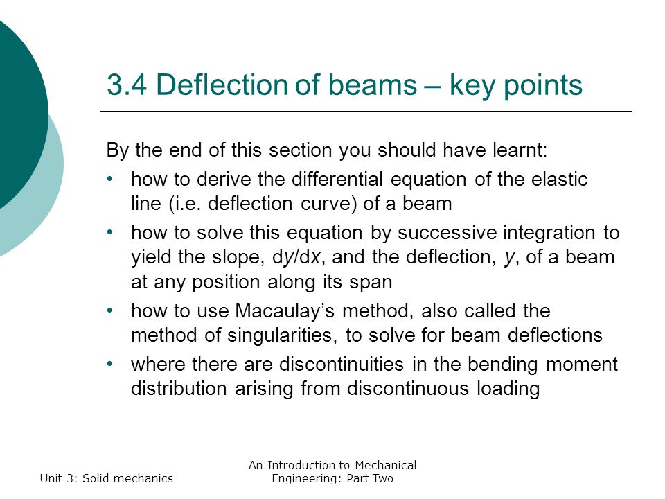 3.4 Deflection of beams – key points By the end of this section you should have learnt: how to derive the differential equation of the elastic line (i.e.