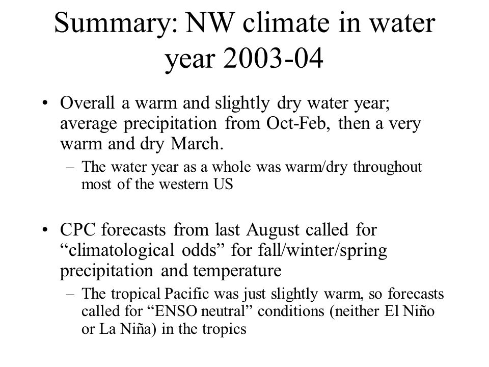 Summary: NW climate in water year Overall a warm and slightly dry water year; average precipitation from Oct-Feb, then a very warm and dry March.
