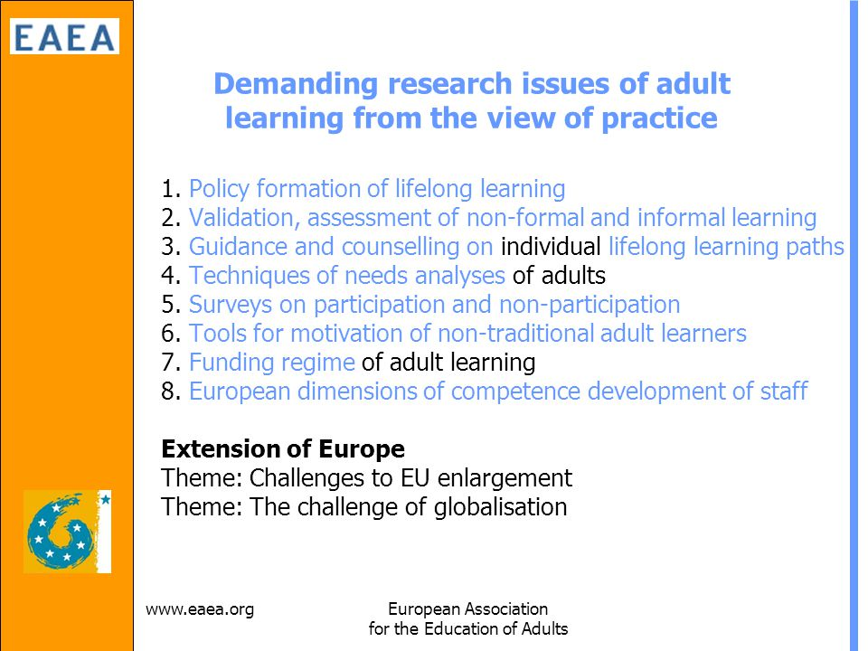 Association for the Education of Adults Demanding research issues of adult learning from the view of practice 1.