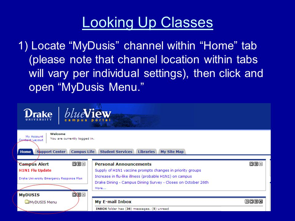 Looking Up Classes 1) Locate MyDusis channel within Home tab (please note that channel location within tabs will vary per individual settings), then click and open MyDusis Menu.
