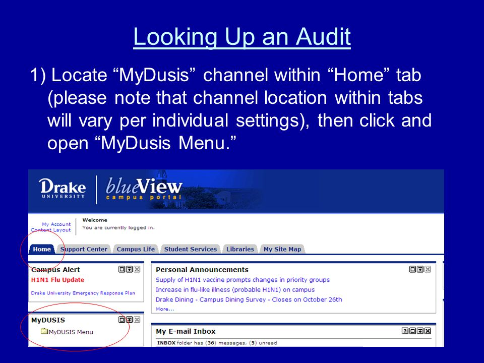 Looking Up an Audit 1) Locate MyDusis channel within Home tab (please note that channel location within tabs will vary per individual settings), then click and open MyDusis Menu.