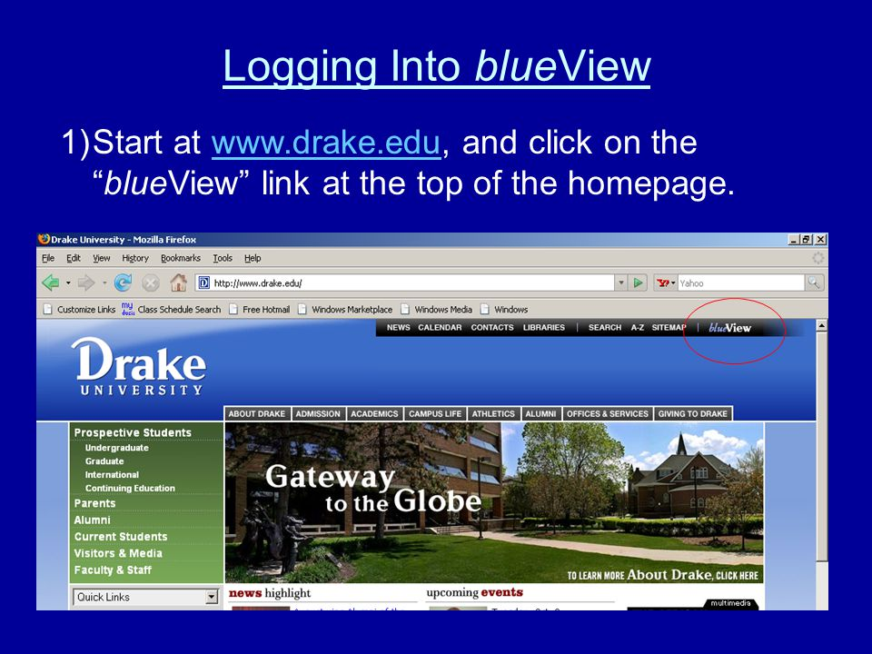 Logging Into blueView 1)Start at   and click on the blueView link at the top of the homepage.