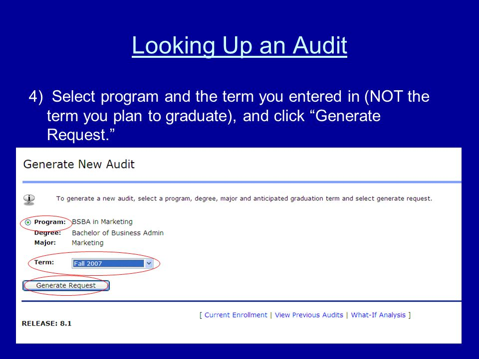Looking Up an Audit 4) Select program and the term you entered in (NOT the term you plan to graduate), and click Generate Request.