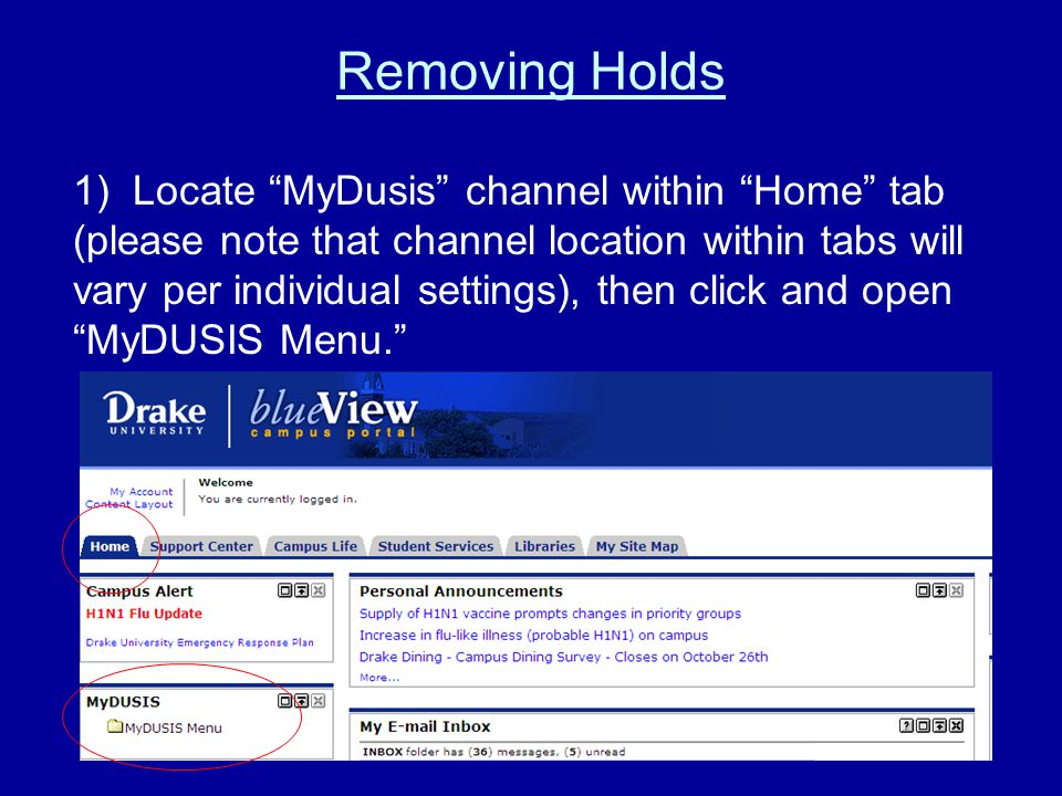 Removing Holds 1) Locate MyDusis channel within Home tab (please note that channel location within tabs will vary per individual settings), then click and open MyDUSIS Menu.