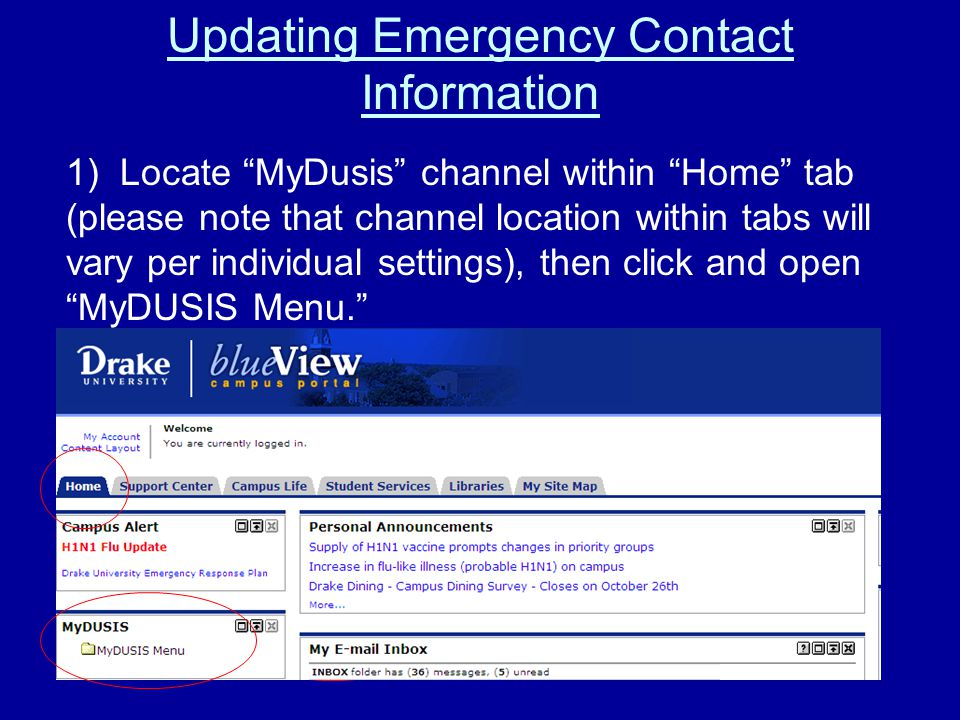 Updating Emergency Contact Information 1) Locate MyDusis channel within Home tab (please note that channel location within tabs will vary per individual settings), then click and open MyDUSIS Menu.